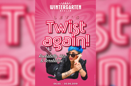 """Let's TWIST AGAIN!"" im Wintergarten Varieté Berlin"