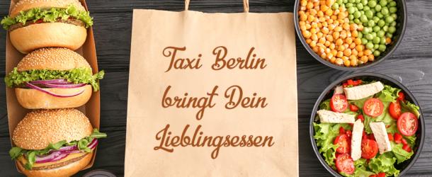 Taxi Berlin bringt Dein Lieblingsessen – neue Initiative für Lieferfahrten
